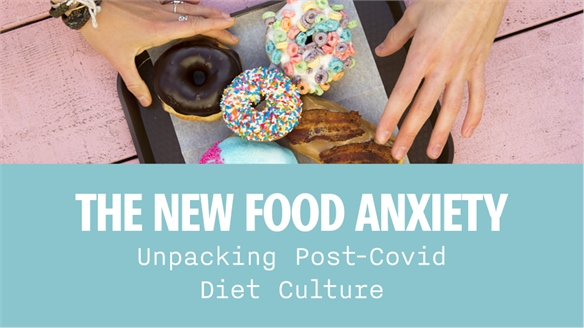 The New Food Anxiety: Unpacking Post-Covid Diet Culture