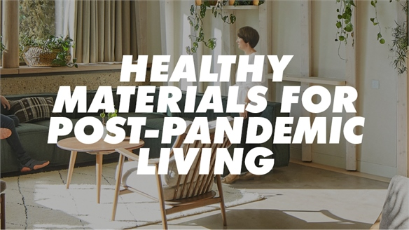 Healthy Materials for Post-Pandemic Living