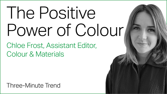 Three-Minute Trend: The Positive Power of Colour