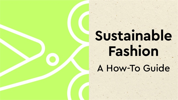 Sustainable Fashion: A How-To-Guide