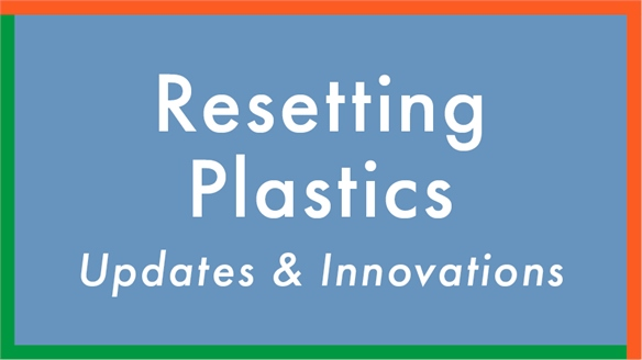 Resetting Plastics: Updates & Innovations