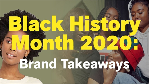 Black History Month 2020: Brand Takeaways