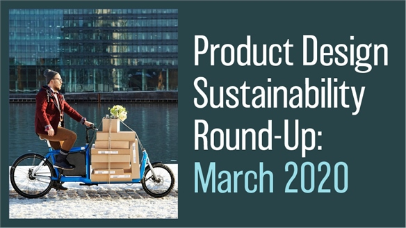 Product Design Sustainability Round-Up: March 2020