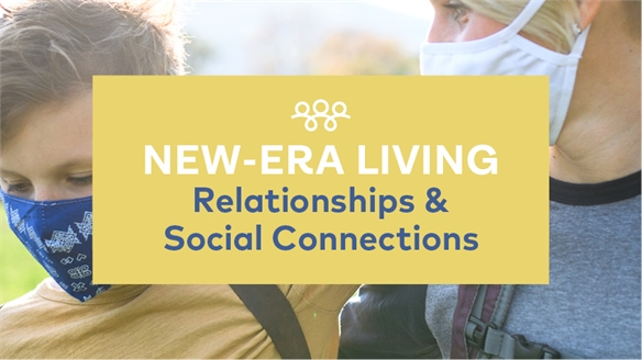 New-Era Living: Revising Relationships & Social Connections