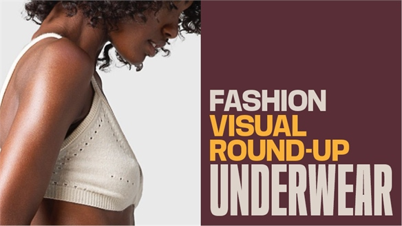 Fashion Visual Round-Up: Underwear