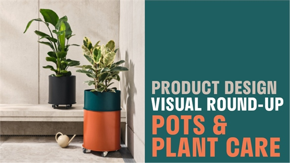 Product Design Visual Round-Up: Pots & Plant Care