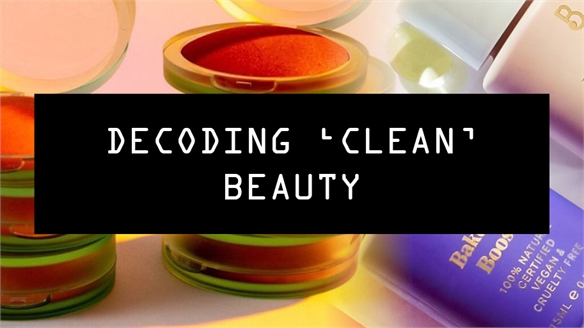 Decoding 'Clean' Beauty