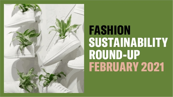 Fashion Sustainability Round-Up: February 2021