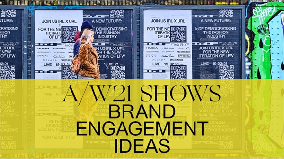 A/W 21 Shows: Brand Engagement Ideas
