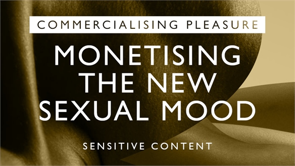 Retail & Media: Monetising the New Sexual Mood