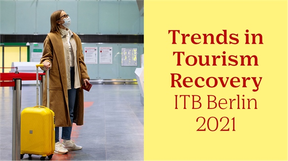 Trends in Tourism Recovery: ITB Berlin 2021