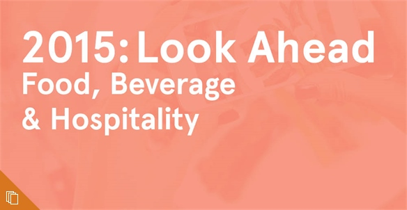 2015: Look Ahead - Food, Beverage & Hospitality